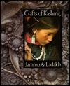 Crafts of Kashmir, Jammu and Ladakh Jaya Jaitly