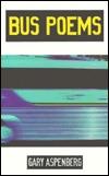 Bus Poems Gary Aspenberg
