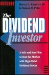 Dividend Investor: A Safe and Sure Way to Beat the Market with High Yield Dividend Stocks  by  Harvey C. Knowles