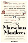 Marvelous Monikers: The People Behind More Than 400 Words and Expressions  by  Tad Tuleja