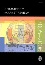 Commodity Market Review 2005-2006 (Commodity Market Review) (Commodity Market Review) Food & Agricultural Organization