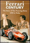 Ferrari Century: The Story of the Prancing Horse from 1898 Until Today  by  Roberto Boccafogli