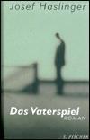 Das Vaterspiel: Roman Josef Haslinger