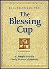 The Blessing Cup: 40 Simple Rites for Family Prayer-Celebrations  by  Rock Travnikar