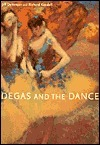 Degas and the Dance Jill DeVonyar