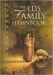 The LDS Family Hymnbook  by  The Church of Jesus Christ of Latter-day Saints
