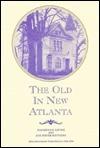 The Old In New Atlanta  by  Elizabeth Sawyer