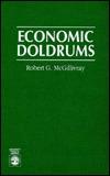 Economic Doldrums  by  Robert G. McGillivray