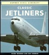 Classic Jetliners  by  Mark R. Wagner
