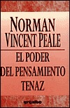 Poder del Pensaminento Tenaz = The Power of Positive Thinking Norman Vincent Peale
