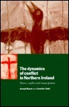 The Dynamics Of Conflict In Northern Ireland: Power, Conflict, And Emancipation  by  Joseph Ruane