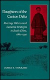 Daughters of the Canton Delta: Marriage Patterns and Economic Strategies in South China, 1860-1930  by  Janice Stockard
