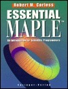 Essential Maple: An Introduction for Scientific Programmers  by  Robert M. Corless