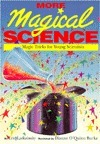 More Magical Science: Magic Tricks for Young Scientists  by  Eric Ladizinsky