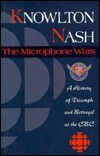 Microphone Wars: A History of Triumph and Betrayal at CBS L. Nash