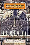 Vatican II Revisted  Reflections By One Who Was There  by  Aloysius J. Wycislo