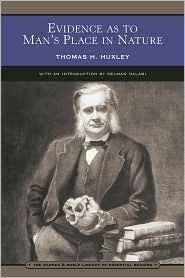 Evidence As to Mans Place in Nature Thomas H. Huxley with Special Introduction By Selman Halabi (Barnes and Noble Library of Essential Reading) Thomas Henry Huxley