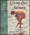 Giving Love a Memory: Creating a Legacy of Love Ruthann Winans
