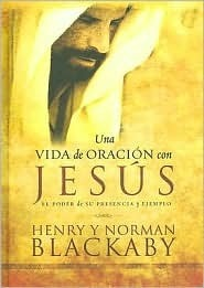 Una Vida De Oracion Con Jesus/ Experiencing Prayer With Jesus  by  Henry T. Blackaby