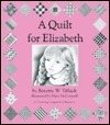 A Quilt for Elizabeth  by  Benette Tiffault