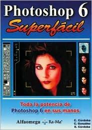 Photoshop 6: Superfácil  by  Carmen Cordoba Gonzalez