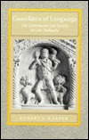 Guardians of Language: The Grammarian and Society in Late Antiquity Robert A. Kaster