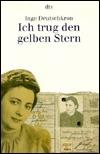 Ich Trug Den Gelben Stern, Und Was Kam Danach?  by  Inge Deutschkron