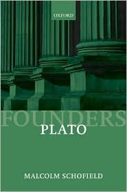 Plato: Political Philosophy Founders of Modern Political and Social Thought Malcolm Schofield