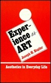 Experience as Art: Aesthetics in Everyday Life  by  Joseph H. Kupfer