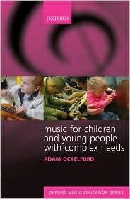 Music For Children With Complex Needs  by  Adam Ockelford