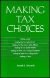 Making Tax Choices  by  Joseph J. Minarik