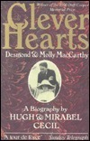 Clever Hearts: Desmond and Molly MacCarthy - A Biography Hugh Cecil