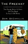 The Freeway: Two Young Artist in Love, on the Road in Search of Home  by  Dori Decamillis