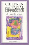 Children with Facial Difference: A Parents Guide  by  Hope Charkins