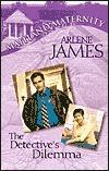 The Detectives Dilemma (Maitland Maternity, #6) Arlene James