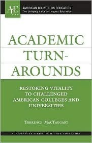 Academic Turnarounds: Restoring Vitality to Challenged American Colleges and Universities  by  Terrence Mactaggart