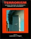 Terrorism: Defensive Strategies for Individuals, Companies and Governments  by  Lawrence J. Hogan