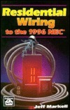 Residential Wiring to the 1996 NEC  by  Jeff Markell