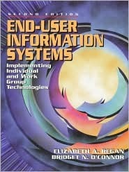 End-User Information Systems: Implementing Individual and Work Group Technologies Elizabeth A. Regan