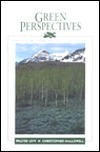 Green Perspectives: Thinking, and Writing about Nature and the Environment  by  Walter Levy