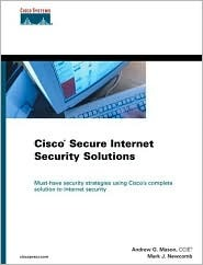 Cisco Secure Internet Security Solutions  by  Andrew Mason