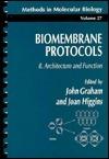 Biomembrane Protocols: Architecture and Function John M. Graham