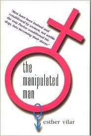 The Manipulated Man Esther Vilar