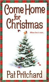 Come Home For Christmas  by  Pat Pritchard