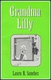 Grandma Lilly Laura R. Sanchez