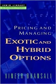 Pricing And Managing Exotic And Hybrid Options  by  Vineer Bhansali