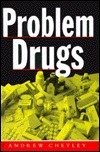 Problem Drugs  by  Andrew Chetley