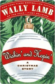 Wishin and Hopin: A Christmas Story Wally Lamb