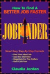 Jobfinder: How to Find a Better Job Faster  by  Claudia Jordan