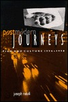 Postmodern Journeys: Film and Culture 1996-1998 Joseph P. Natoli
